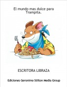 ESCRITORA LIBRAZA - El mundo mas dulce para Trampita.