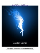 wonder woman - MAGICAL DREAM