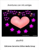 alex910 - Aventuras con mis amigas