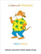 Noemi Mouse - L'albero di FORMAGGIO