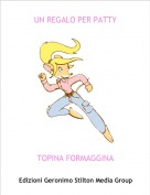 TOPINA FORMAGGINA - UN REGALO PER PATTY