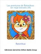 Ratonikua - Las aventuras de Ratonikua:Un viaje extraño (III)