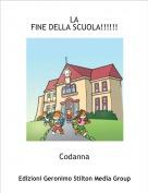 Codanna - LA FINE DELLA SCUOLA!!!!!!