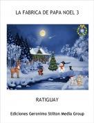 RATIGUAY - LA FABRICA DE PAPA NOEL 3