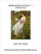 Jolie de Valois - Mademoiselle Giselle ·1(reescrito)