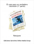 Ratojune - El caso para un verdadero ratoratón (1ª parte)