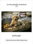 baffilunghi - La mia grande avventura(1)