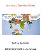 Spillina Ballerina - Intervista a Geronimo Stilton!
