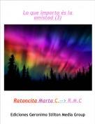 Ratoncita Marta C.--> R.M.C - Lo que importa és la amistad (3)