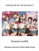 Ratobailarina2008 - Instituto de los mil secretos 3