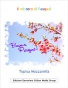 Topisa Mozzarella - Il mistero di Pasqua!
