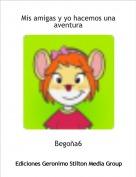 Begoña6 - Mis amigas y yo hacemos una aventura