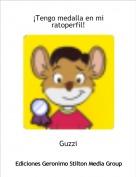 Guzzi - ¡Tengo medalla en mi ratoperfil!