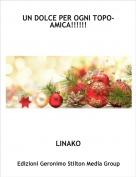 LINAKO - UN DOLCE PER OGNI TOPO- AMICA!!!!!!