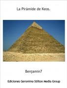 Benjamin7 - La Pirámide de Keos.