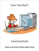 FrAnCeScAsTiLtOn - Super Topo-Blog!!!