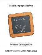 Topassa Cuoregentile - Scuola impegnatissima