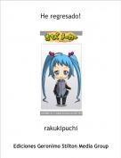 rakukipuchi - He regresado!