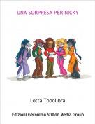 Lotta Topolibra - UNA SORPRESA PER NICKY