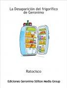 Ratocisco - La Desaparición del frigorífico de Geronimo