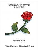 GiuliaStilton - GERONIMO, SEI COTTO!il minilibro