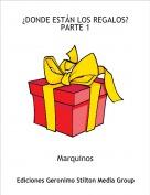 Marquinos - ¿DONDE ESTÁN LOS REGALOS?PARTE 1