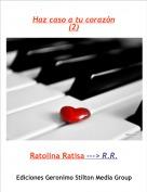 Ratolina Ratisa ---> R.R. - Haz caso a tu corazón(2)