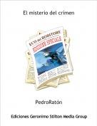 PedroRatón - El misterio del crímen