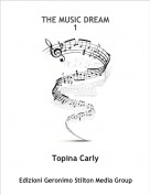 Topina Carly - THE MUSIC DREAM