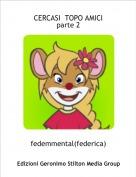 fedemmental(federica) - CERCASI  TOPO AMICI parte 2