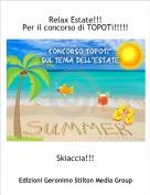 Skiaccia!!! - Relax Estate!!!Per il concorso di TOPOTì!!!!!!!