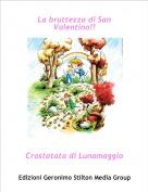 Crostatata di Lunamaggio - La bruttezza di San Valentino!!