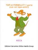KICCA - TOPI AI FORNELLI!!! 1 parte(con voi topo-amici)