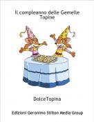 DolceTopina - Il compleanno delle Gemelle Topine