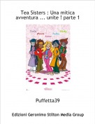 Puffetta39 - Tea Sisters : Una mitica avventura ... unite ! parte 1