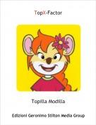 Topilla Modilla - TopX-Factor