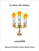 malak2008 - la chiave del sindaco