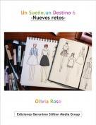 Olivia Rose - Un Sueño,un Destino 6-Nuevos retos-