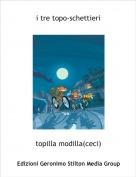 topilla modilla(ceci) - i tre topo-schettieri