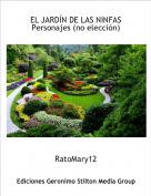 RatoMary12 - EL JARDÍN DE LAS NINFASPersonajes (no elección)