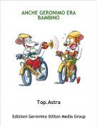 Top.Astra - ANCHE GERONIMO ERA BAMBINO