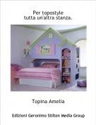 Topina Amelia - Per topostyle tutta un'altra stanza.