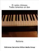 Ratisma - El ratón chimosoTodos tenemos un don