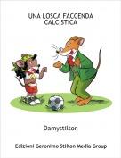 Damystilton - UNA LOSCA FACCENDA CALCISTICA