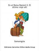 Xamonigüix - En el Reino Ratónil II: El último viaje allí