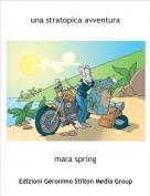 mara spring - una stratopica avventura