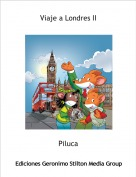 Piluca - Viaje a Londres II