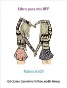 Ratoncita00 - Libro para mis BFF