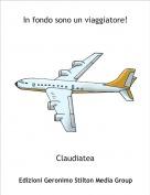 Claudiatea - In fondo sono un viaggiatore!