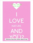 florratita - I love  nature and you?